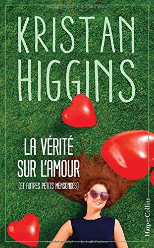 La vrit sur l'amour (et autres petits mensonges): Kristan Higgins, la nouvelle voix du roman feel good !