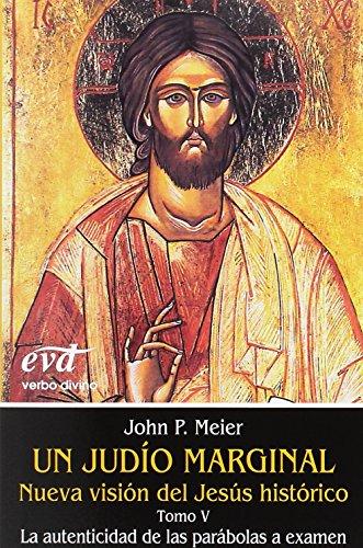 UN JUDÍO MARGINAL,TOMO V (Estudios Bíblicos) por JOHN P MEIER