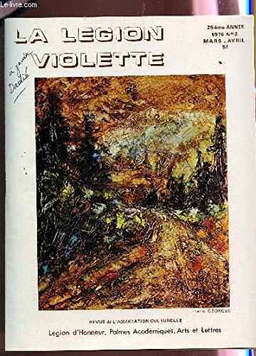 LA LEGION VIOLETTE - 25e ANNEE - N°2 - MARS-AVRIL 1976 / EUGENE FROMENTIN / JE DE CONSTRUCTION / BERNARD B. DADIE / LE POINT SUR LA PEINTURE ET LA SCULPTURE / LEON DE PAS / J.B. CHEREAU ETC...