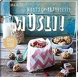 What's for breakfast? Müsli!