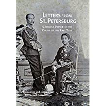 Letters from St. Petersburg: A Siamese Prince at the Court of the Last Tsar