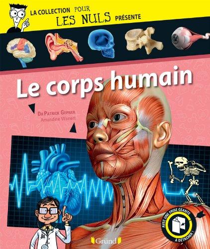 Pour Les Nuls présente Le Corps humain par Patrick GEPNER