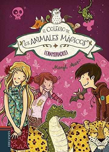 ¡Enamorados! (El colegio de los animales mágicos) por Margit Auer