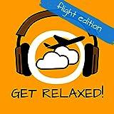 Get Relaxed Flights! Flugangst überwinden mit Hypnose