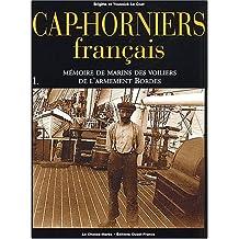 Cap-Horniers français. Tome 1, Mémoire de marins des voiliers de l'armement Bordes