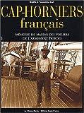 Image de Cap-Horniers français. Tome 1, Mémoire de marins des voiliers de l'armement Bordes