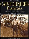 Cap-Horniers fran�ais. Tome 1, M�moir...