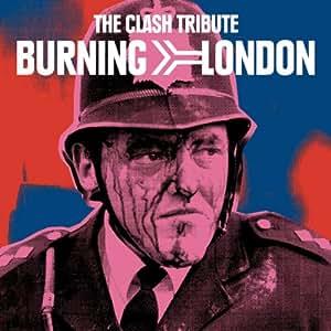 Burning London-Clash Tribute