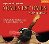 Nomen est omen: Ein kulinarischer Kriminalroman (Julius Eichendorff)
