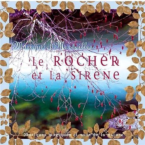 Le Rocher Et La Sirène