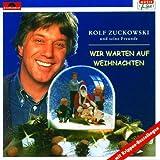 Songtexte von Rolf Zuckowski und seine Freunde - Wir warten auf Weihnachten