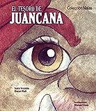 El tesoro de Juáncana (Colección Nialas)