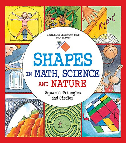 Shapes in Math, Science and Nature: Squares, Triangles and Circles por Catherine Sheldrick Ross