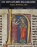 Les miniatures islandaises - Sagas, histoire, art
