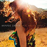 Songtexte von Minnie Driver - Ask Me to Dance