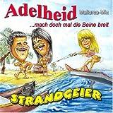 Adelheid (...mach doch mal die Beine Breit) [Mallorca - DJ - Mix]