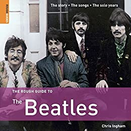 The Rough Guide to the Beatles (Rough Guides Reference) by [Ingham, Chris]