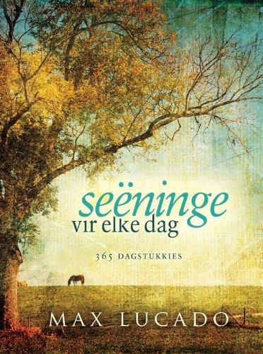 Seëninge vir elke dag: 365 Dagstukkies (Afrikaans Edition)