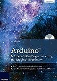 Arduino Mikrocontroller-Programmierung mit Arduino/Freeduino (PC & Elektronik)
