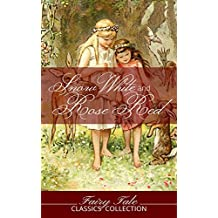 Snow White and Rose Red: And Illustrations (Fairy Tale Classics Collection) (English Edition)