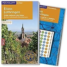 POLYGLOTT on tour Reiseführer Elsass/Lothringen: Mit großer Faltkarte, 80 Stickern und individueller App