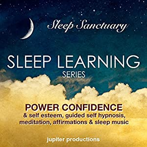 Power Confidence & Self Esteem: Sleep Learning, Guided Self
