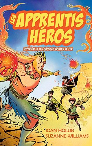 Les apprentis héros: Hypérion et les grosses boules de feu par Joan Holub
