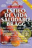 Estilo de Vida Saludable Bragg: Vida Vital Hasta Los 120 Anos! (Spanish Edition) by Bragg, Paul C., Bragg, Patricia (2013) Paperback