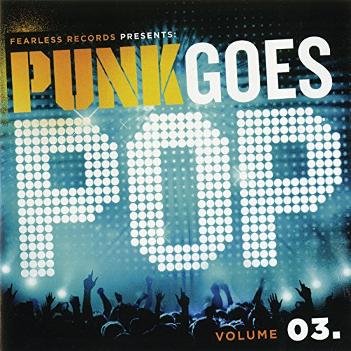Punk Goes Pop, Vol. 03 [Explicit]