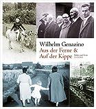 Aus der Ferne und Auf der Kippe: Texte zu Postkarten und Fotos - Wilhelm Genazino