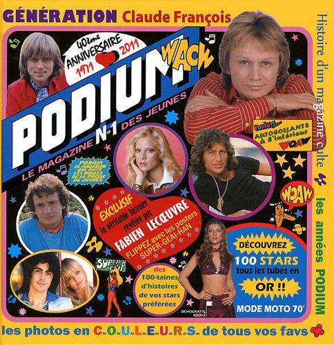 Les années Podium : Génération Claude...