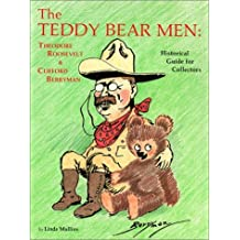 The Teddy Bear Men: Theodore Roosevelt and Clifford Berryman by Linda Mullins (1987-11-01)