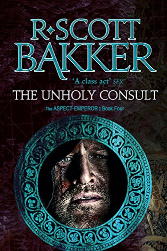 H Einziges Licht (The Unholy Consult: Book Four of the Aspect-Emperor series (Aspect Emperor 4))