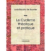 Le Cyclisme théorique et pratique (French Edition)