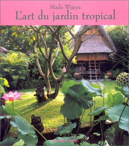 Jardin Tropical - L'art du jardin