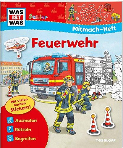 Mitmach-Heft Feuerwehr: Spiele, Rätsel, Sticker (WAS IST WAS Junior Mitmach-Hefte)