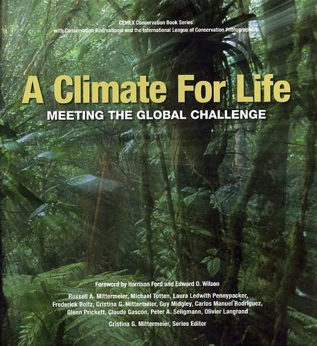 a-climate-for-life-meeting-the-global-challenge-cemex-conservation-book-series-by-ra-mittermeier-200