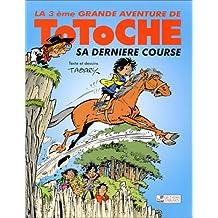 La 3ème Grande Aventure de Totoche : Sa dernière course