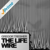The Life Wire