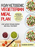 #10: 30 Day Ketogenic Vegetarian Meal Plan: Delicious, Easy, and Healthy Vegetarian Recipes To Get You Started On The Keto Lifestyle – Lose Weight, Regain Energy ... (Vegetarian Ketogenic Diet For Beginners)