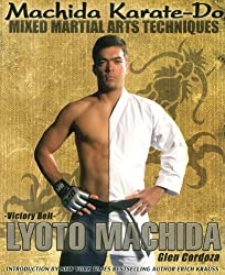 Machida Karate-Do Mixed Martial Arts Techniques by Lyoto Machida (2010-05-10)