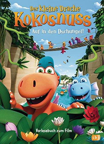 Der kleine Drache Kokosnuss - Auf in den Dschungel: Vorlesebuch zum Film - Ab 27.12.2018 im Kino (Bücher zum Film, Band 3)