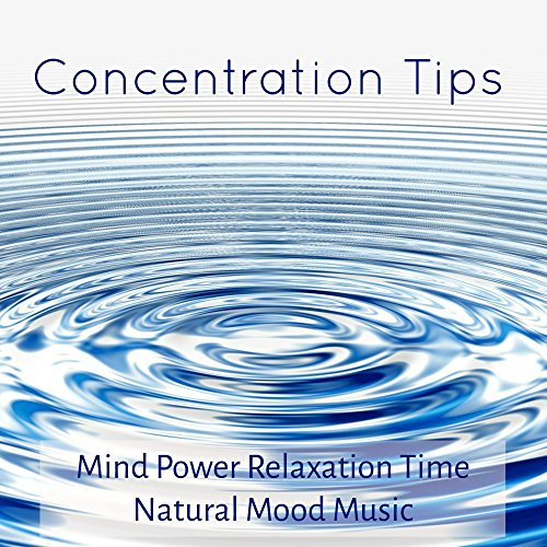 concentration-tips-mind-power-relaxation-time-natural-mood-music-with-relaxing-instrumental-wellness