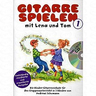 Gitarre spielen mit Lena und Tom 1 - arrangiert für Gitarre - mit CD [Noten/Sheetmusic]