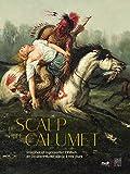 Le scalp et le calumet - Imaginer et représenter l'Indien en Occident du XVIe siècle à nos jours