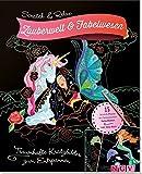 Scratch & Relax: Zauberwelt & Fabelwesen: Traumhafte Kratzbilder zum Entspannen -
