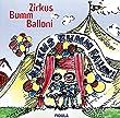 Zirkus Bumm Balloni. Klassische und neue Zirkusmusiken und -lieder, Aktionen und Gestaltungstipps für Kinder- und Jugendliteratur: Zirkus Bumm ... und neue Zirkusmusiken und -lieder: CD