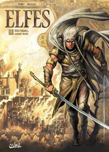 Elfes, tome 3 : Elfe blanc, coeur noir par Olivier Peru