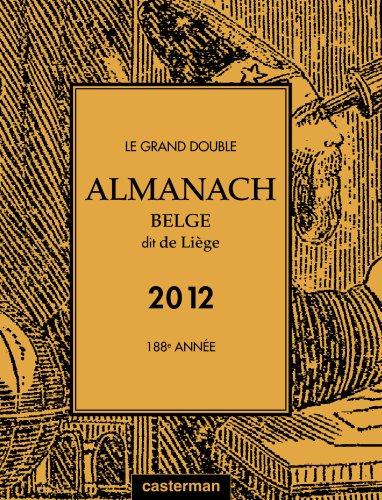 Le Grand Double Almanach Belge Dit de Liege 2012 par Collectif