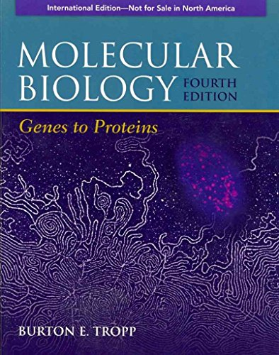 [(Molecular Biology : Genes to Proteins)] [By (author) Burton E. Tropp] published on (April, 2011)